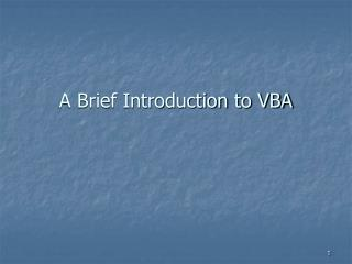 A Brief Introduction to VBA