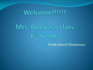 Welcome!!!!!! to Mrs.  Dueñas's  class 6 th  Grade