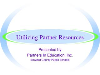 Utilizing Partner Resources