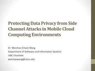 Protecting Data Privacy from Side Channel Attacks in Mobile Cloud  Computing Environments