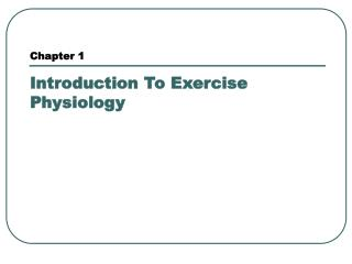Chapter 1 Introduction To Exercise Physiology