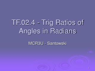 TF.02.4 - Trig Ratios of Angles in Radians