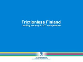 Frictionless  Finland Leading  country in ICT  competence