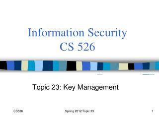 Information Security  CS 526