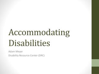 Accommodating Disabilities