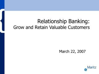 Relationship Banking: Grow and Retain Valuable Customers