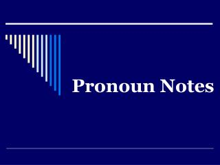 Pronoun Notes
