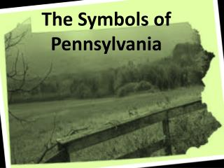 The Symbols of Pennsylvania