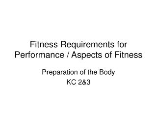 Fitness Requirements for Performance / Aspects of Fitness