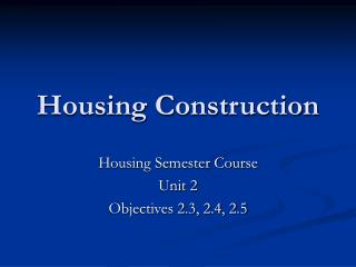 Housing Construction