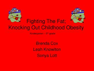 Fighting The Fat; Knocking Out Childhood Obesity