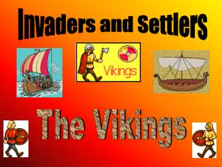 Invaders and Settlers