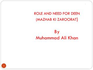 ROLE AND NEED FOR DEEN  (MAZHAB KI ZAROORAT ) By Muhammad Ali Khan
