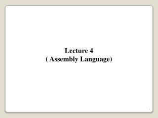 Lecture 4 ( Assembly Language )