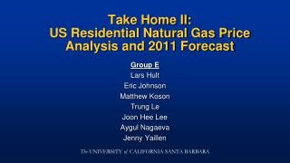 Take Home II:  US Residential Natural Gas Price Analysis and 2011 Forecast