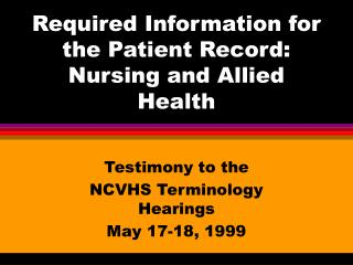 Required Information for the Patient Record:  Nursing and Allied Health