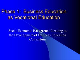 Phase 1:  Business Education as Vocational Education