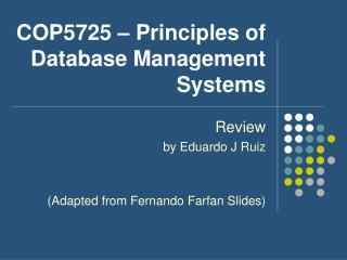COP5725 – Principles of Database Management Systems