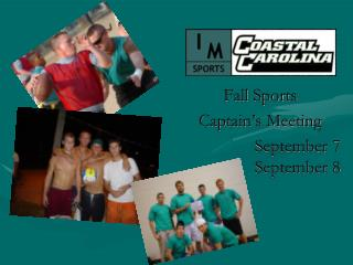Fall  Sports Captain's Meeting September 7 September 8