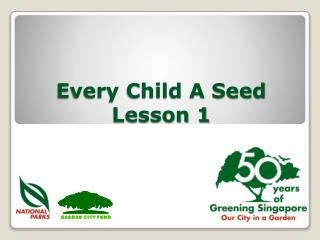 Every Child A Seed Lesson 1