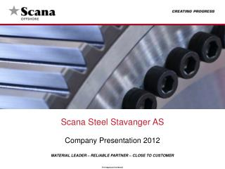 Scana Steel  Stavanger  AS Company  Presentation  2012