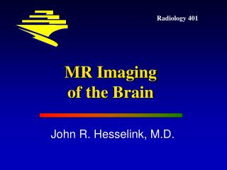 MR Imaging  of the Brain