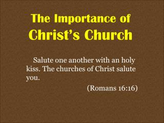 The Importance of Christ's Church