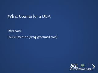 What  Counts for a DBA