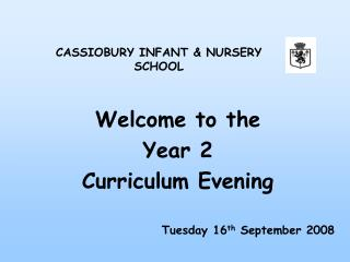 Welcome to the  Year 2  Curriculum Evening