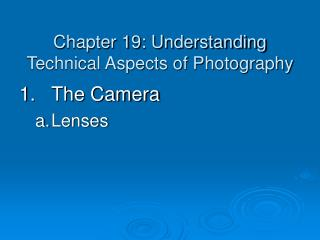 Chapter 19: Understanding Technical Aspects of Photography