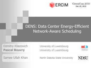 DENS: Data Center Energy-Efficient Network-Aware Scheduling