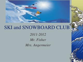 SKI and SNOWBOARD CLUB
