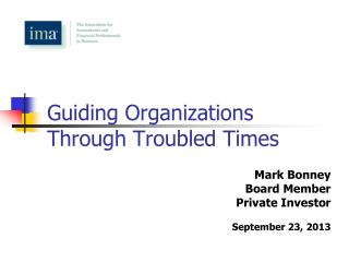 Guiding Organizations Through Troubled Times
