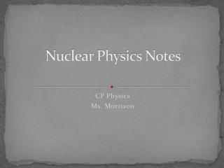 Nuclear Physics Notes