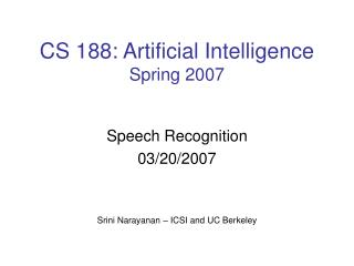 CS 188: Artificial Intelligence Spring 2007