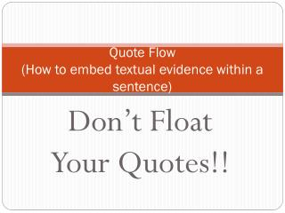 Quote Flow (How to embed textual evidence within a sentence)