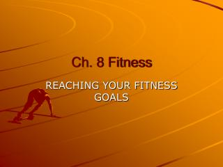 Ch. 8 Fitness