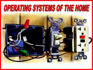 OPERATING SYSTEMS OF THE HOME