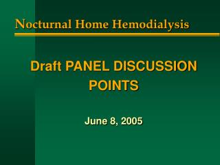N octurnal Home Hemodialysis