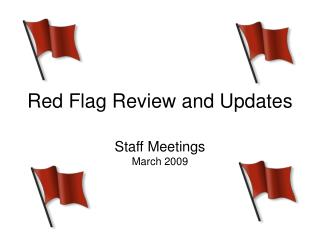 Red Flag Review and Updates