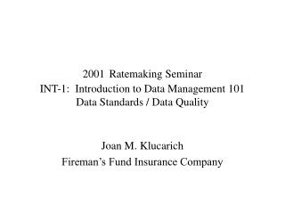 2001 Ratemaking Seminar INT-1:  Introduction to Data Management 101 Data Standards / Data Quality