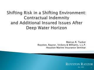 Shifting Risk in a Shifting Environment: Contractual Indemnity  and  Additional Insured Issues After  Deep  Water Horizo