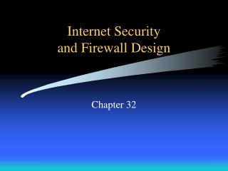 Internet Security and Firewall Design