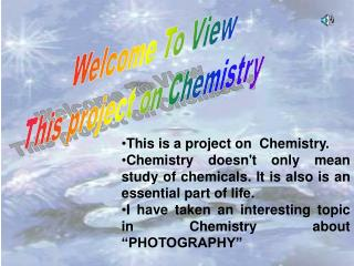 Welcome To View  This project on Chemistry