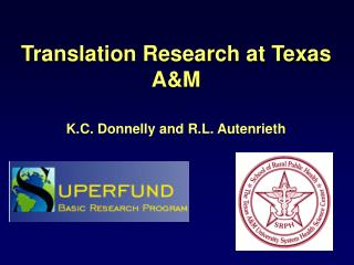 Translation Research at Texas A&M K.C. Donnelly and R.L. Autenrieth