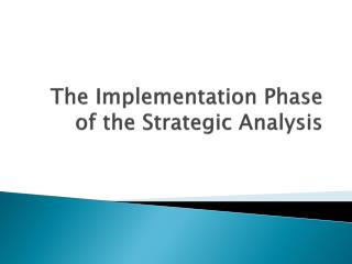 The Implementation Phase of the Strategic Analysis