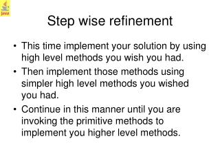 Step wise refinement