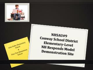 NHSAU#9  Conway School District  Elementary-Level  NH Responds Model  Demonstration Site