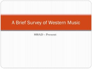 A Brief Survey of Western Music