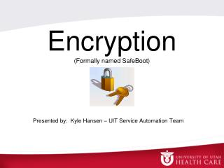 Encryption (Formally named SafeBoot)